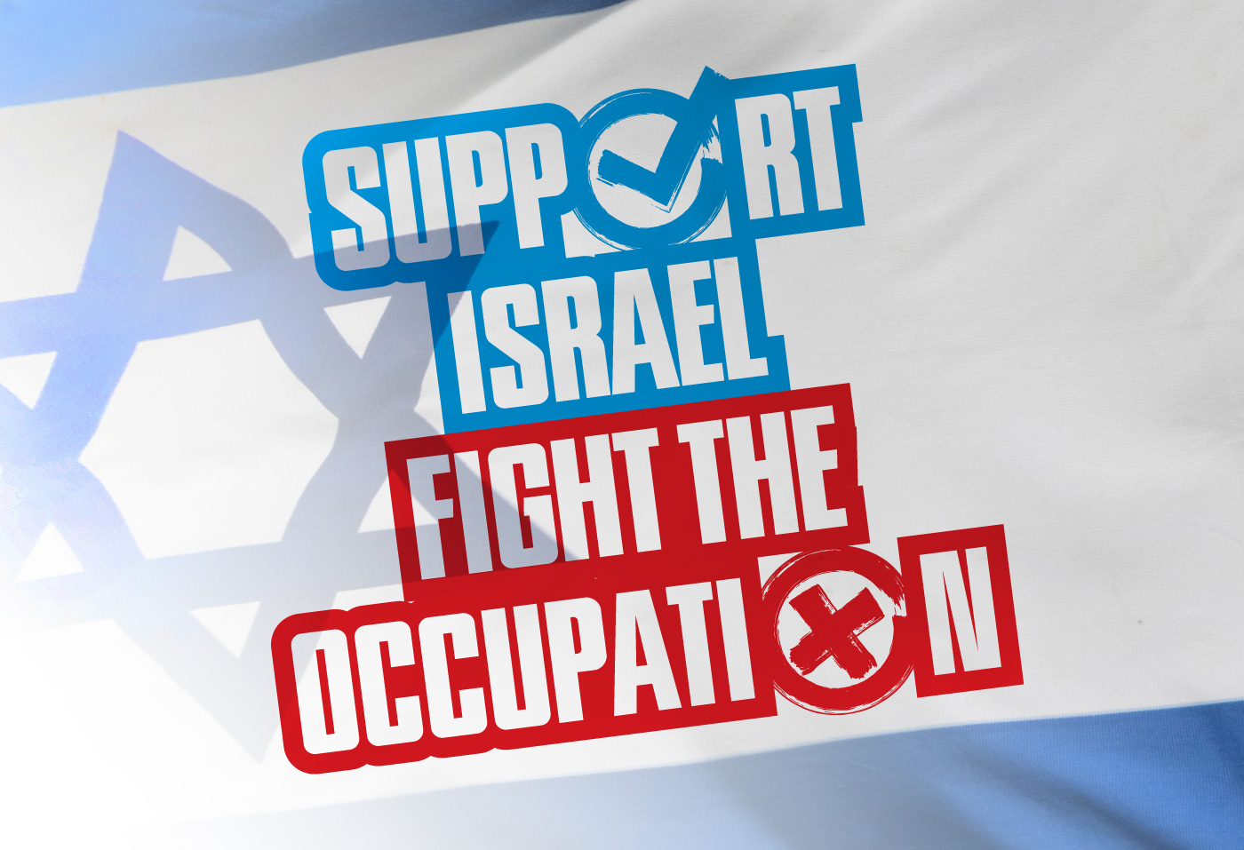 Support Israel Fight the Occupation